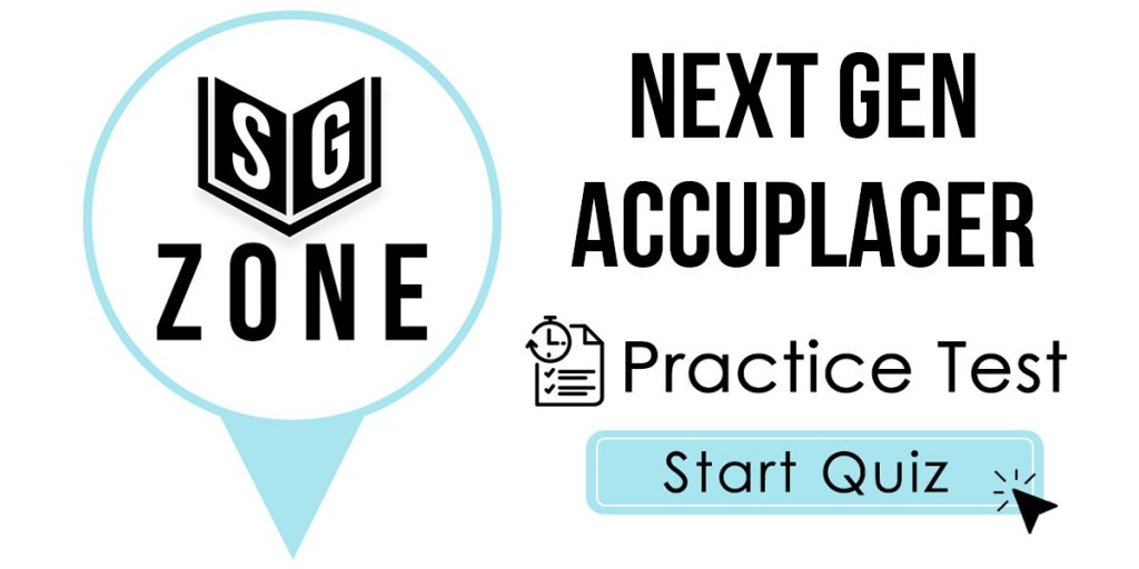 Click here to start our Next Generation ACCUPLACER Practice Test