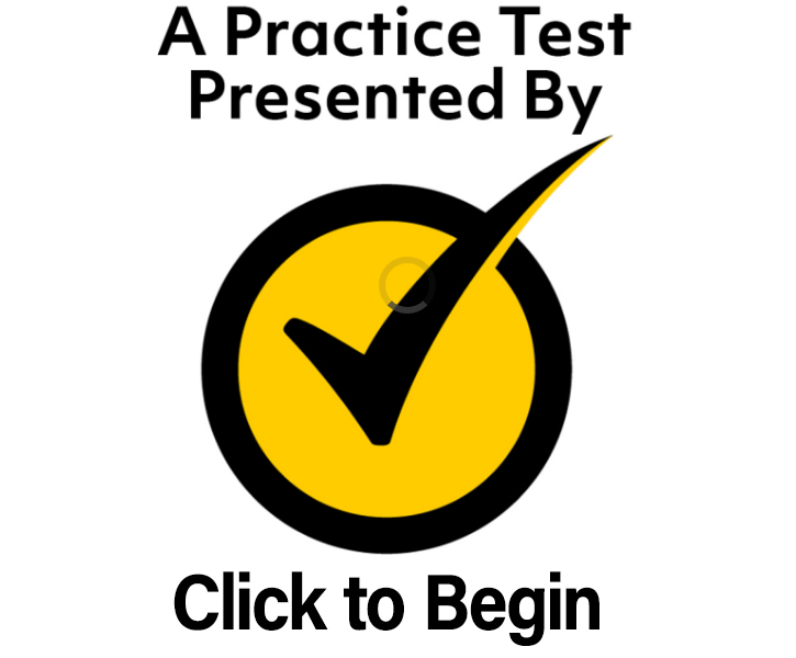 Click Here to begin the Practice Test