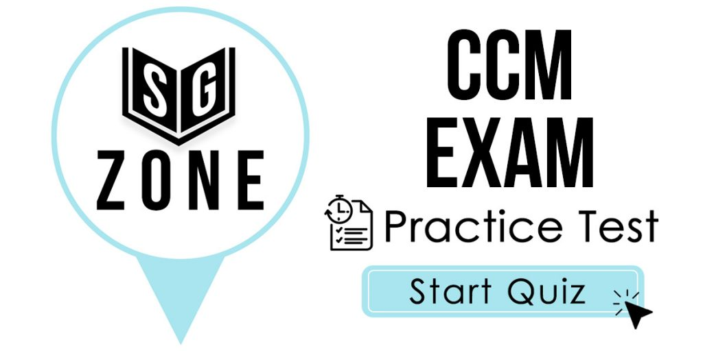 Click here to start our CCM Exam Practice Test