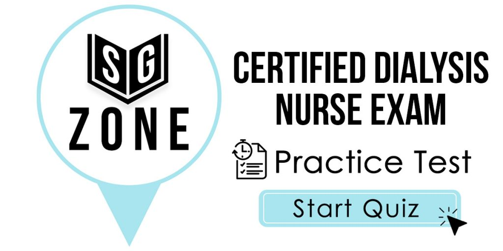 Click here to start our Certified Dialysis Nurse Exam Practice Test