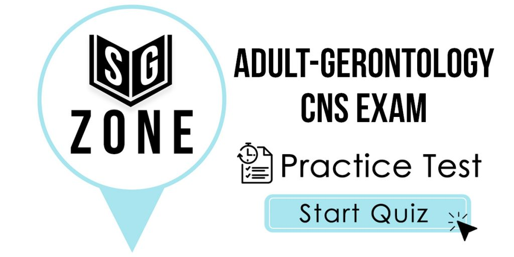 Click here to start our Adult-Gerontology CNS Exam Practice Test