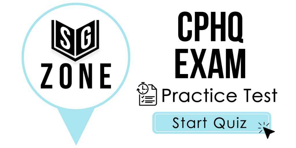 Click here to start our CPHQ Exam Practice Test