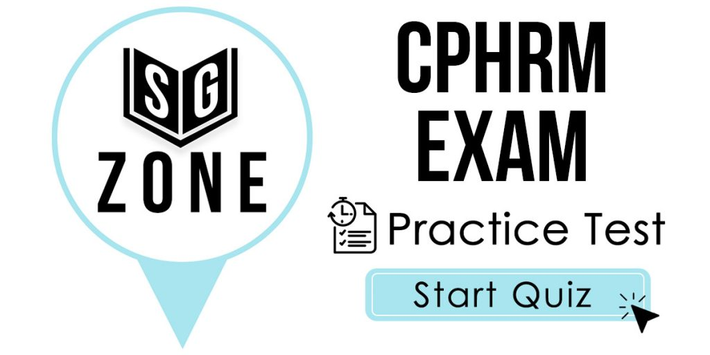 Click here to start our CPHRM Exam Practice Test