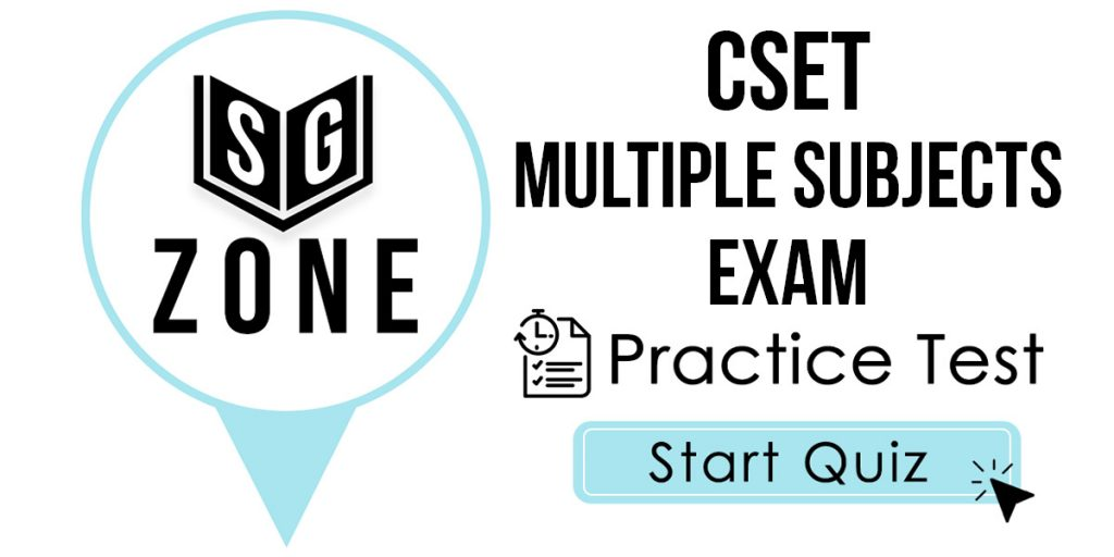 Click here to start our CSET Multiple Subjects Exam Practice Test