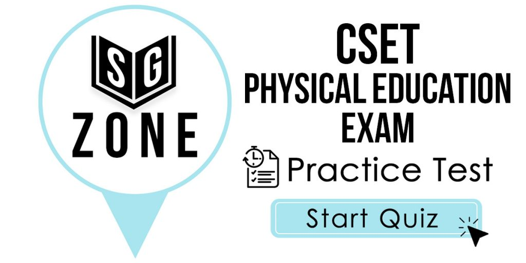 Click here to start our CSET Physical Education Exam Practice Test
