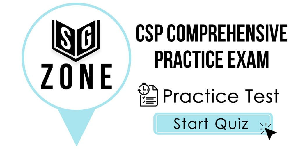 Click here to start our CSP Comprehensive Practice Exam Practice Test