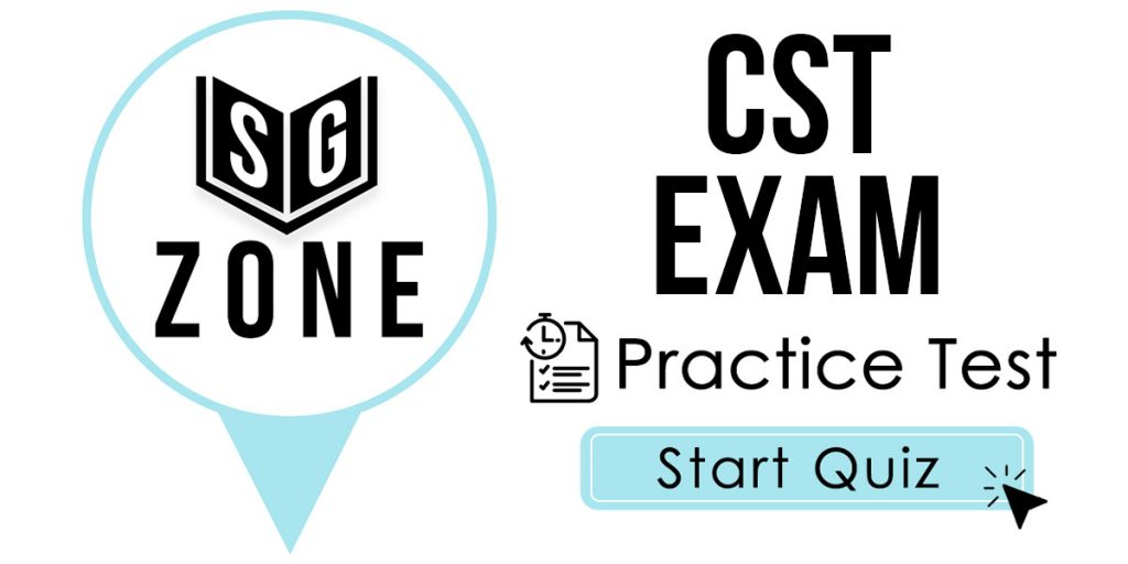 Click here to start our CST Exam Practice Test