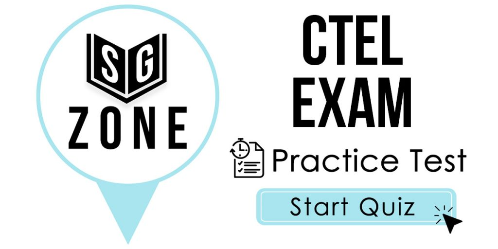 Click here to start our CTEL Exam Practice Test