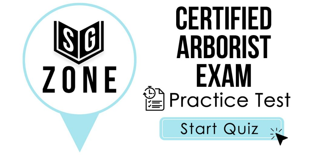 Click here to start our Certified Arborist Exam Practice Test