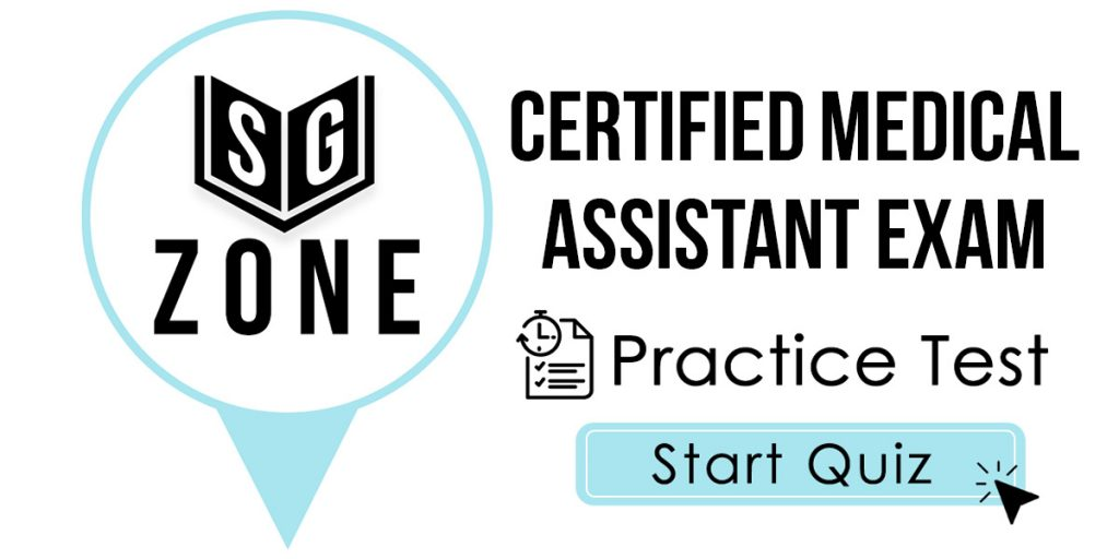 Click here to start our Certified Medical Assistant Exam Practice Test