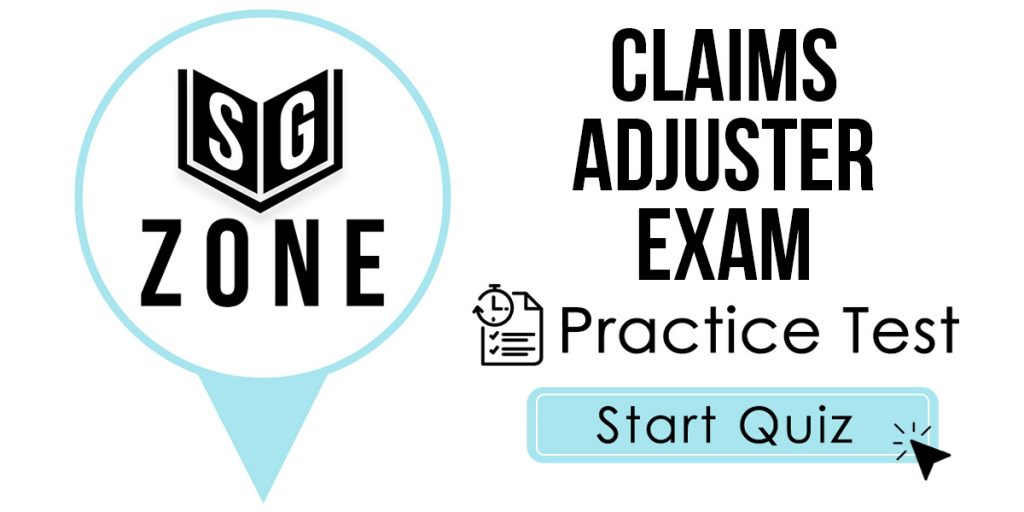 Click here to start our Claims Adjuster Exam Practice Test