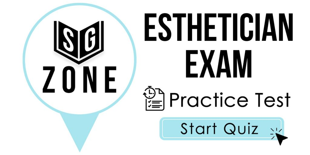 Click here to start our Esthetician Exam Practice Test