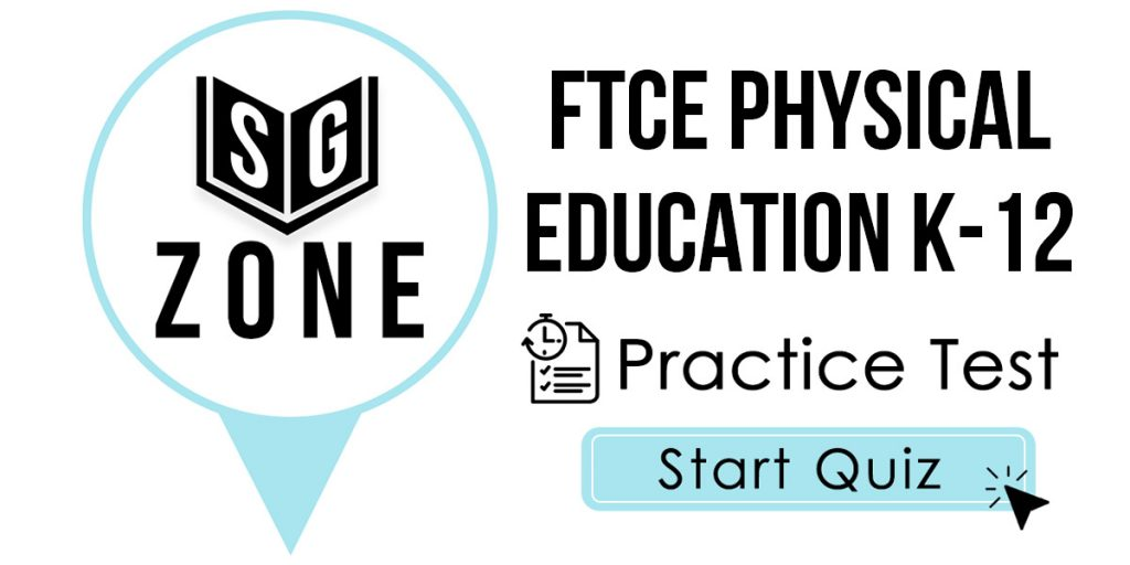 Click here to start our FTCE Physical Education K-12 Practice Test