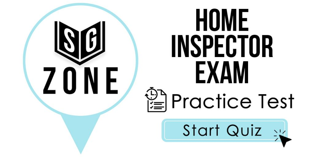 Click here to start our Home Inspector Exam Practice Test