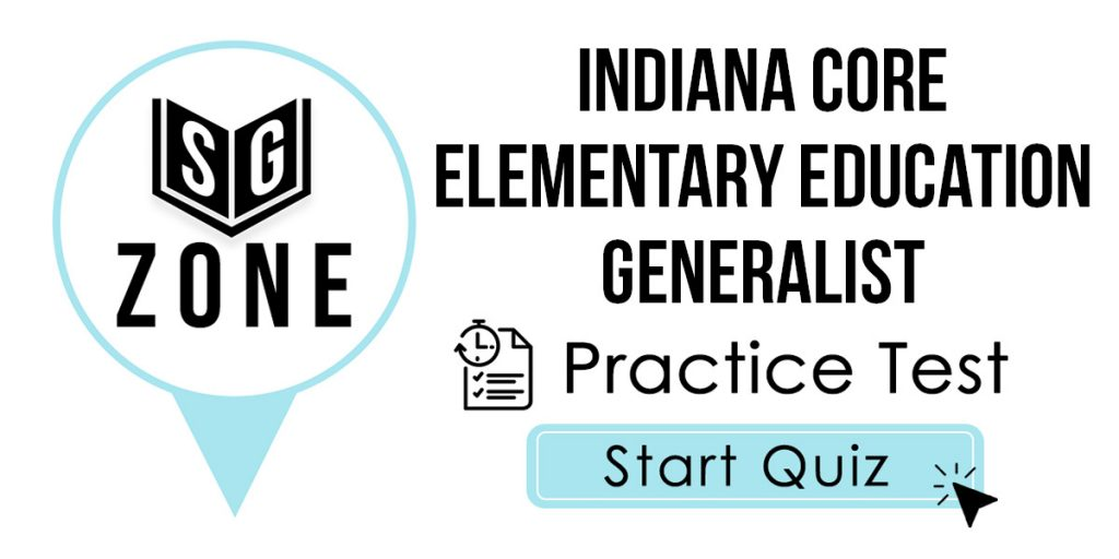 Click here to start our Indiana CORE Elementary Education Generalist Practice Test