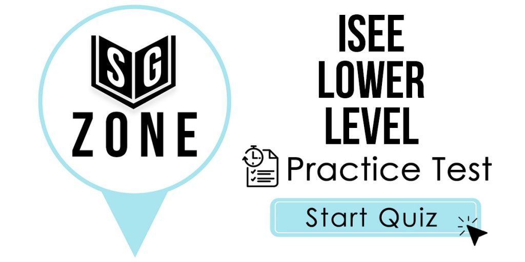 Click here to start our ISEE Lower Level Practice Test