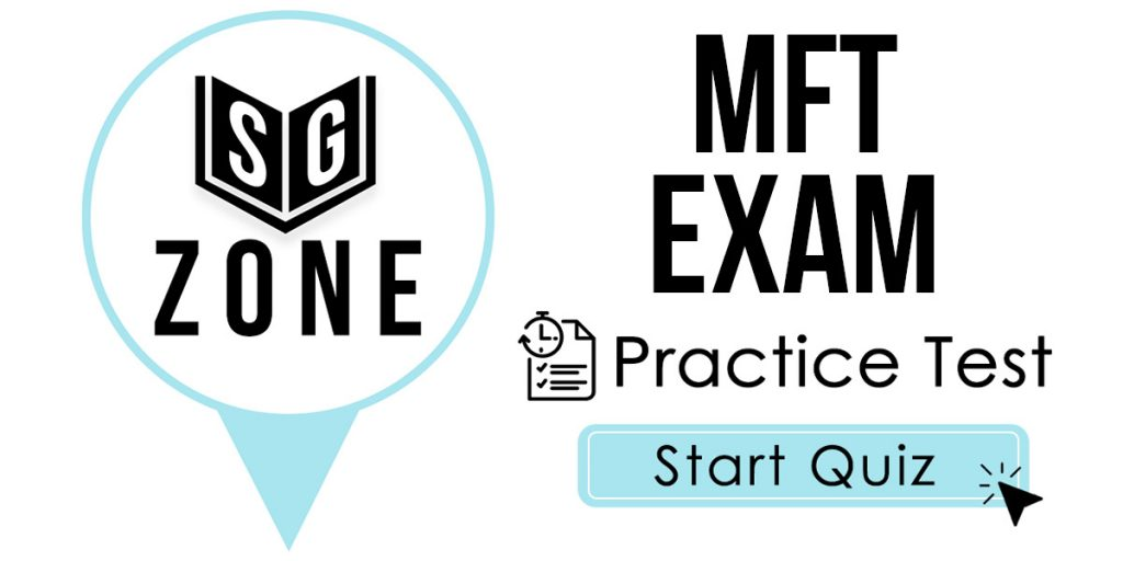 Click here to start our MFT Exam Practice Test