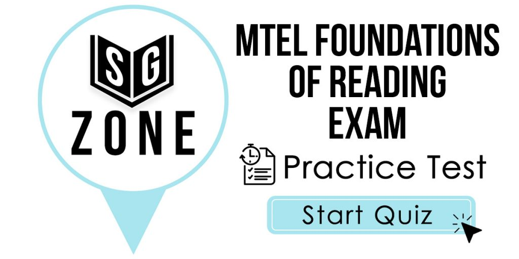 Click here to start our MTEL Foundations of Reading Exam Practice Test