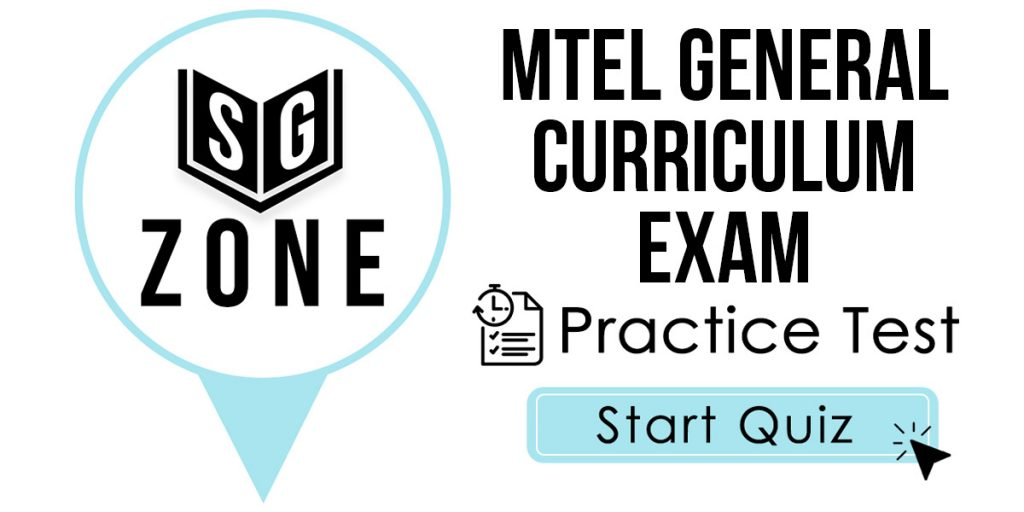 Click here to start our MTEL General Curriculum (03) Exam Practice Test