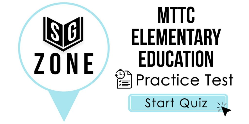 Click here to start our MTTC Elementary Education (103) Practice Test
