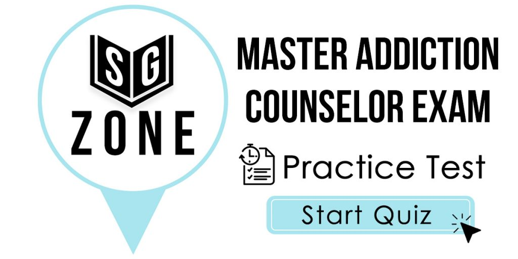 Click here to start our Master Addiction Counselor Exam Practice Test