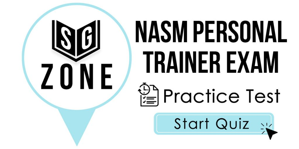 Click here to start our NASM Personal Trainer Exam Practice Test
