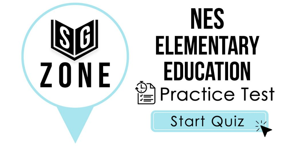 Click here to start our NES Elementary Education Practice Test