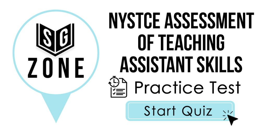 Click here to start our NYSTCE Assessment of Teaching Assistant Skills (ATAS) (095) Practice Test