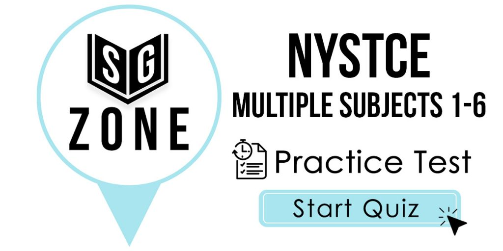 Click here to start our NYSTCE Multiple Subjects 1-6 Practice Test