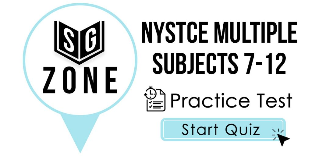 Click here to start our NYSTCE Multiple Subjects 7-12 Practice Test