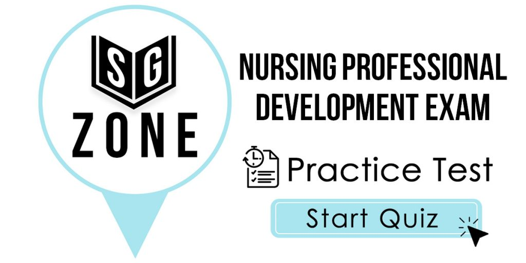 Click here to start our Nursing Professional Development Exam Practice Test