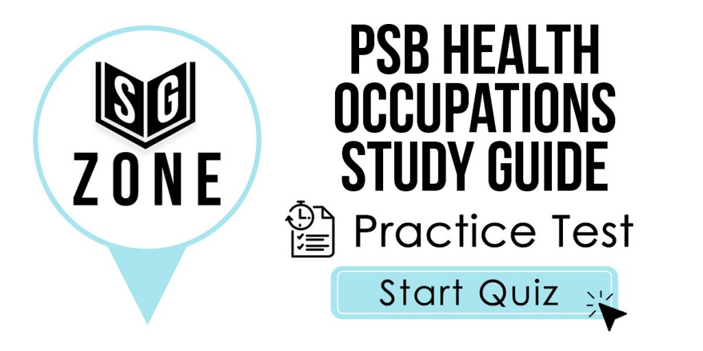 Click here to start our PSB Health Occupations Study Guide Practice Test