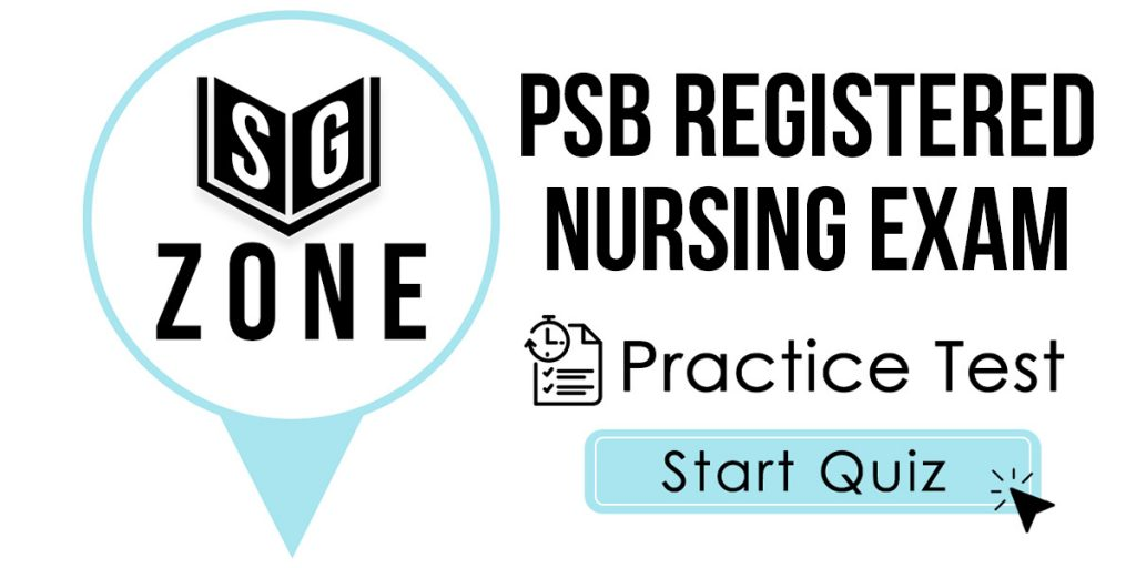 Click here to start our PSB Registered Nursing Exam Practice Test