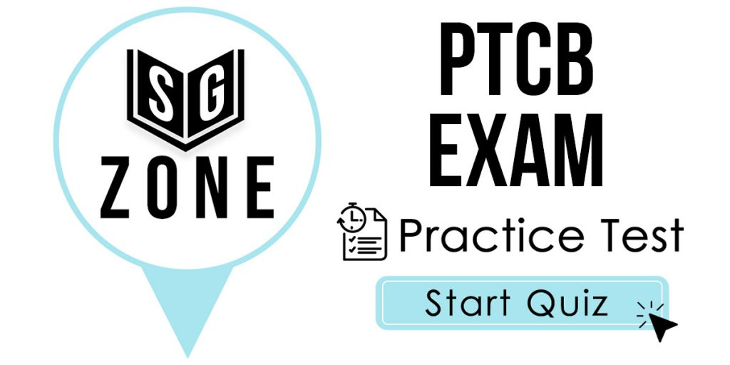 Click here to start our PTCB Exam Practice Test