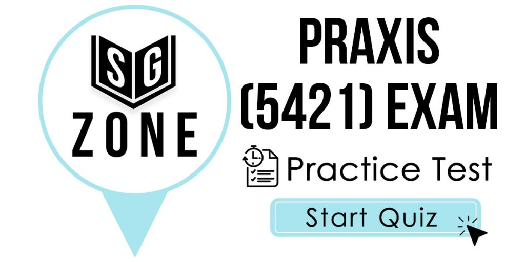 Click here to start our Praxis II Professional School Counselor (5421) Exam Practice Test