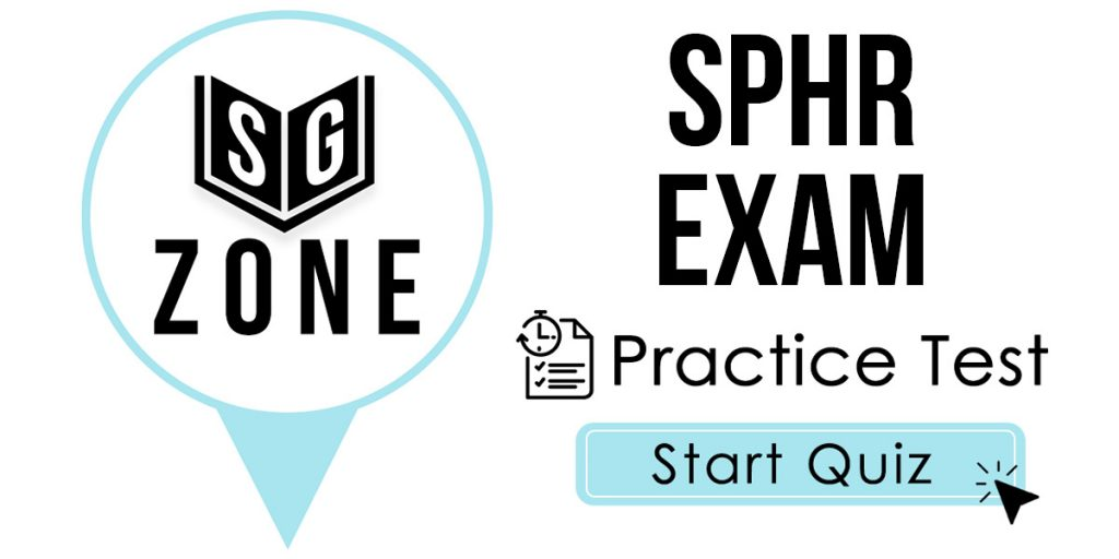 Click here to start our SPHR Exam Practice Test
