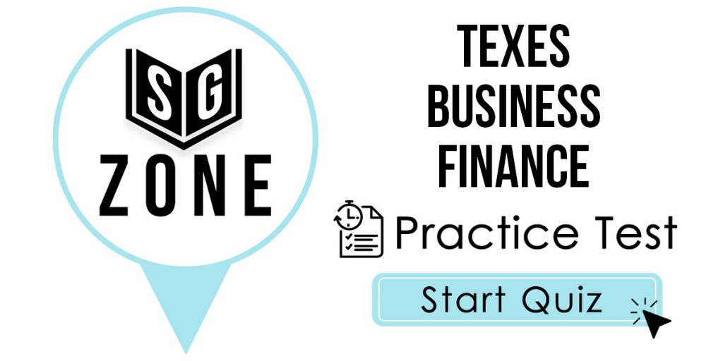 Click here to start our TExES Business Finance Practice Test