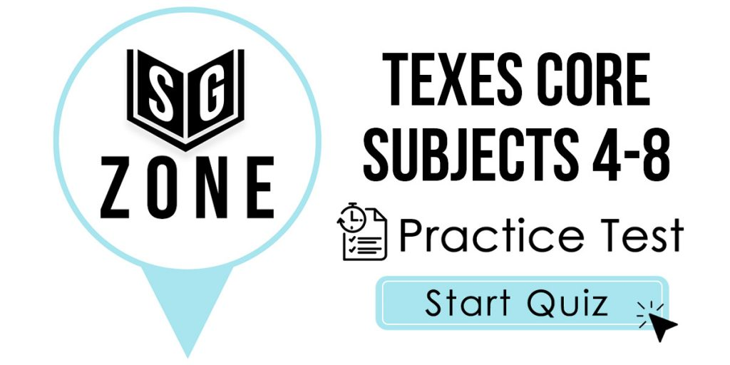 Click here to start our TExES Core Subjects 4-8 Practice Test