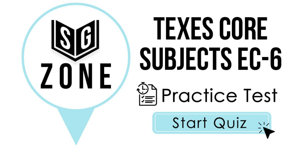 Click here to start our TExES Core Subjects EC-6 (291) Practice Test