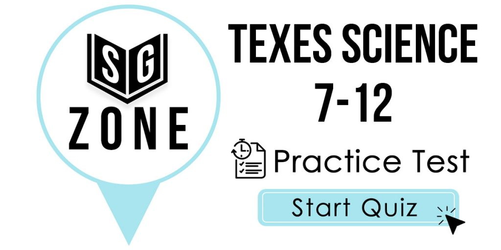 Click here to start our TExES Science 7-12 (236) Practice Test