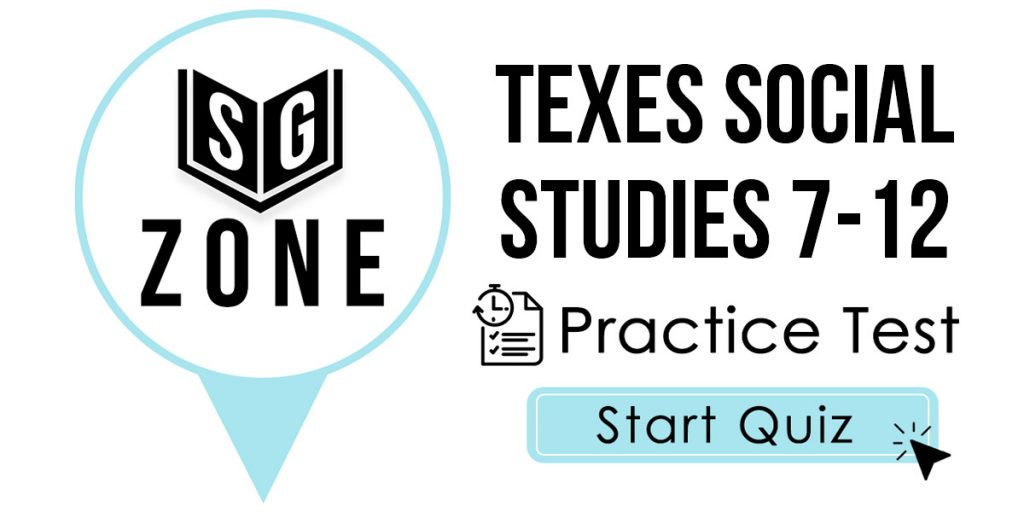 Click here to start our TExES Social Studies 7-12 Practice Test