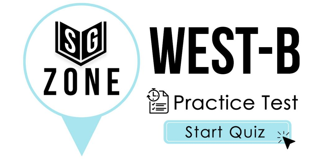 Click here to start our WEST-B Practice Test