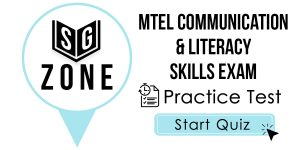Click here to start our practice test for the MTEL Communication & Literacy Skills Exam