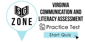 Click here to start our practice test for the Virginia Communication and Literacy Assessment Test