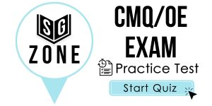 Click here to start our practice test for the CMQ/OE Exam