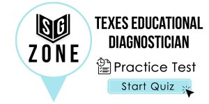 Click here to start our practice test for the TExES Educational Diagnostician Test