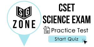 Click here to start our practice test for the CSET Science Exam