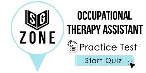 Click here to start our practice test for the Occupational Therapy Assistant