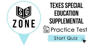 Click here to start our practice test for the TExES Special Education Supplemental Test