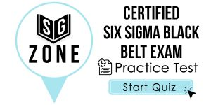 Click here to start our practice test for the Certified Six Sigma Black Belt Exam
